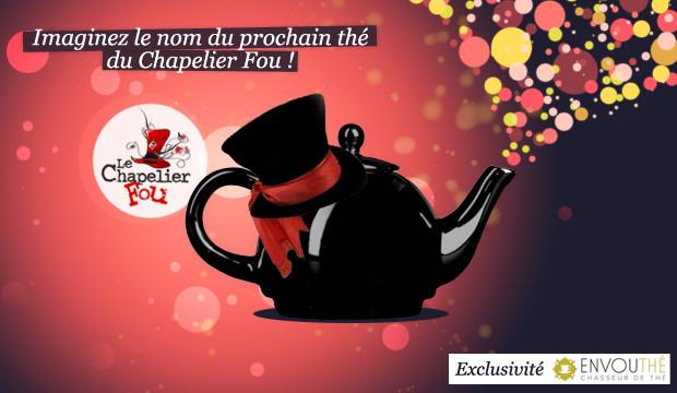 Imaginez le nom du prochain thé du Chapelier Fou !